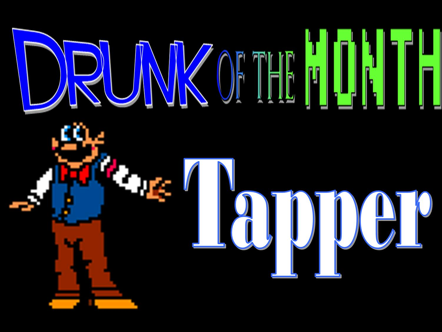 Drunk of the Month - Tapper